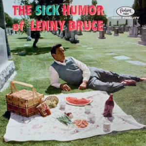 Lenny+Bruce+-+Sick+Humor+Of+Lennny+Bruce